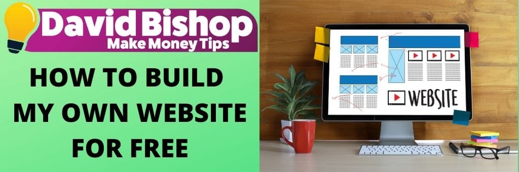 HOW TO BUILD MY OWN WEBSITE FOR FREE