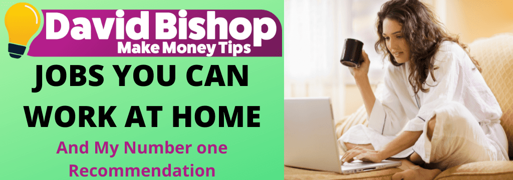 JOBS YOU CAN WORK AT HOME