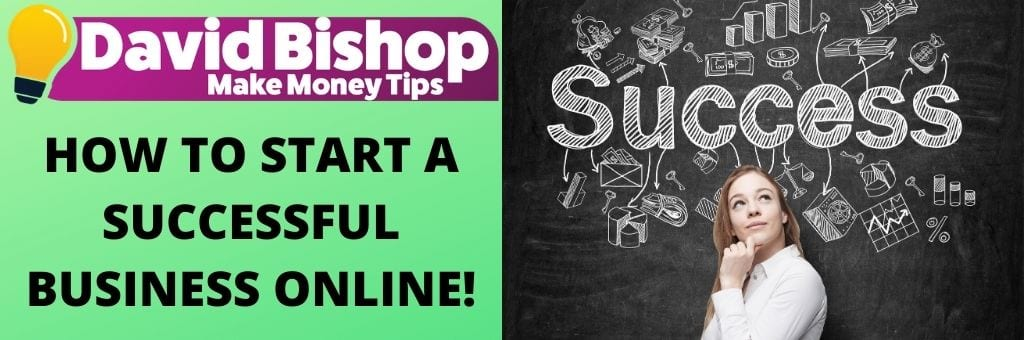 HOW TO START A SUCCESSFUL BUSINESS ONLINE!