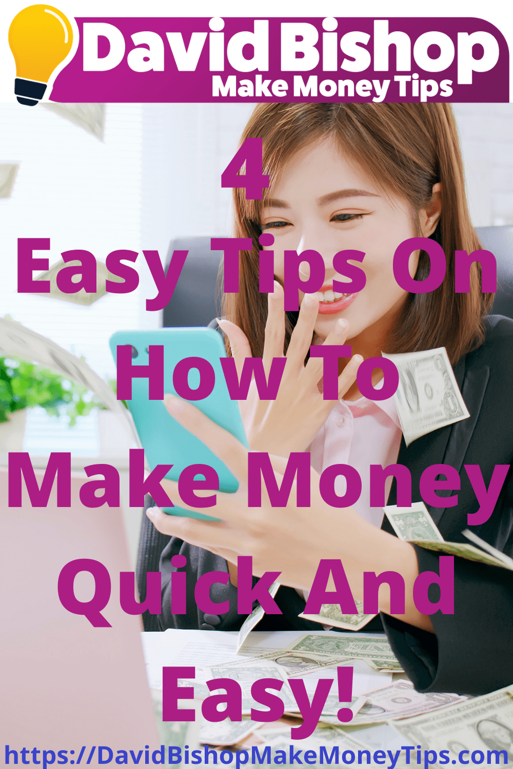 4 Easy Tips On How To Make Money Quick And Easy!