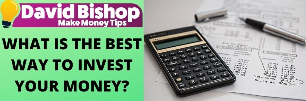 What Is The Best Way To Invest Your Money_