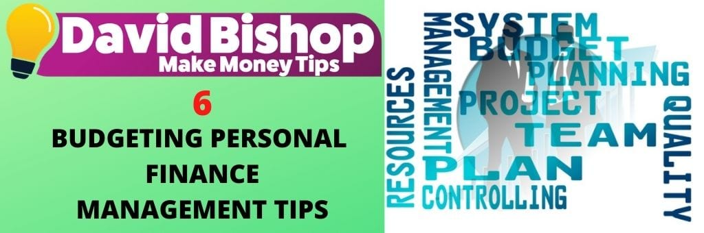 6 Budgeting Personal Finance Management Tips