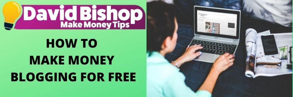 HOW TO MAKE MONEY BLOGGING FOR FREE