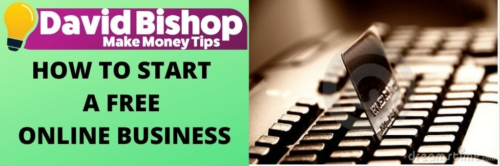 HOW TO START A FREE ONLINE BUSINESS