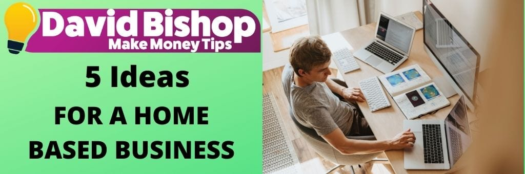5 ideas for a home based business