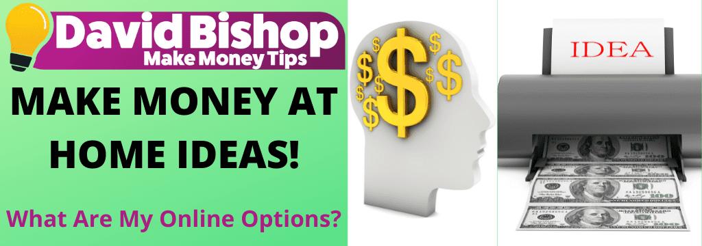MAKE MONEY AT HOME IDEAS!
