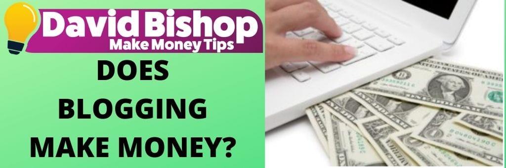 Does Blogging Make Money?