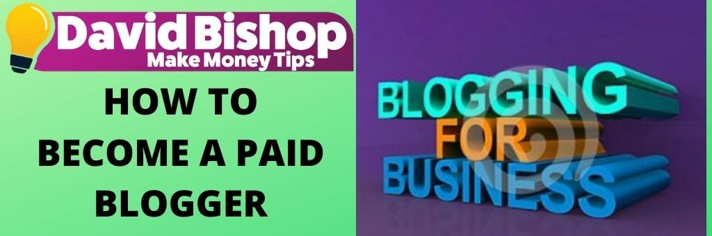 How To Become A Paid Blogger