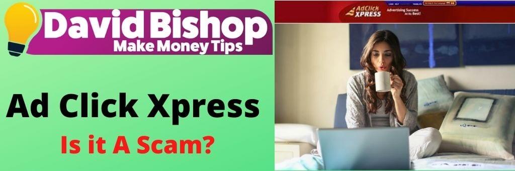 Ad Click Xpress: Is it A Scam?