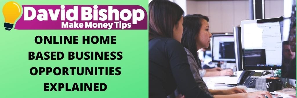 Online Home Based Business Opportunities Explained