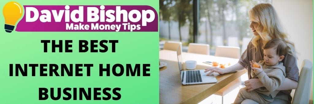 The Best Internet Home Business