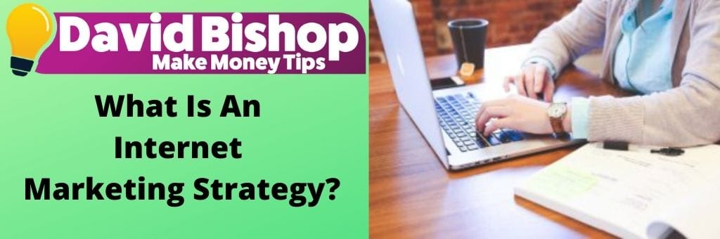 What Is An Internet Marketing Strategy_