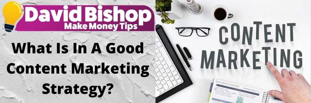 What Is In A Good Content Marketing Strategy_