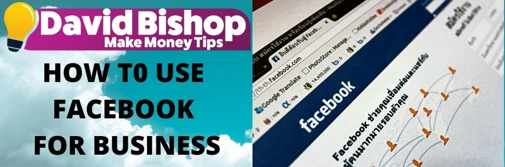 HOW T0 USE FACEBOOK FOR BUSINESS