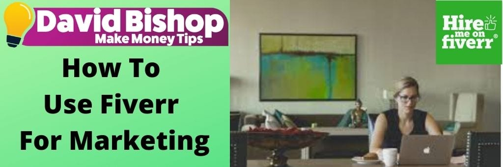 How To Use Fiverr For Marketing