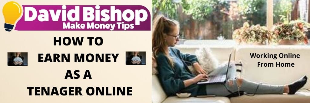How To Earn Money As A Teenager Online