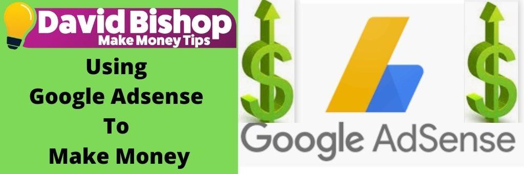 Using Google Adsense To Make Money