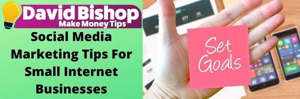 Social Media Marketing Tips For Small Internet Businesses