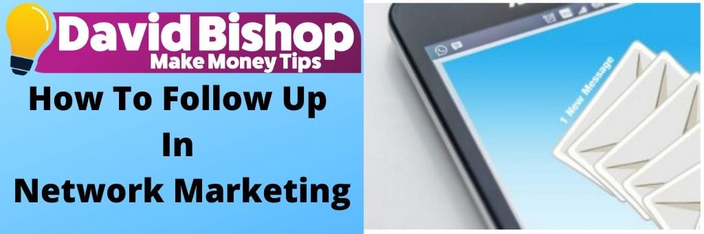 How To Follow Up In Network Marketing