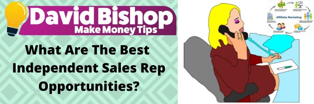 What Are The Best Independent Sales Rep Opportunities?