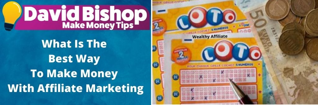 What Is The Best Way To Make Money With Affiliate Marketing