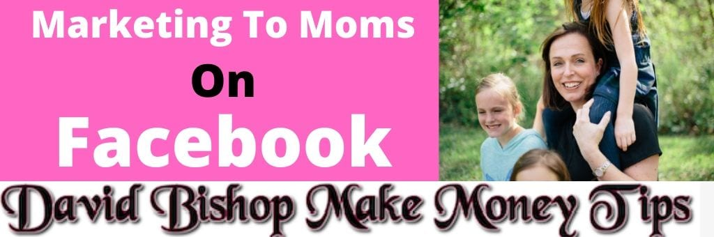 marketing to moms on Facebook