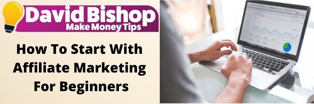 How To Start With Affiliate Marketing For Beginners