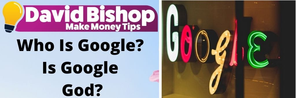 Who Is Google? - Is Google God?