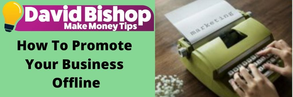 How To Promote Your Business Offline