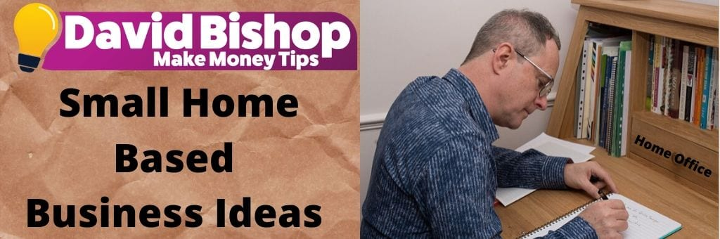 Small Home Based Business Ideas