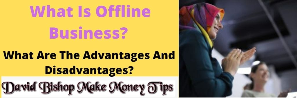 What Is Offline business