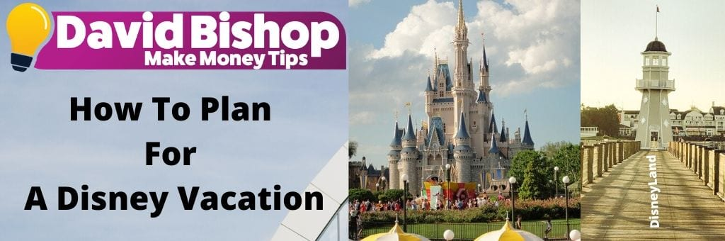 How To Plan For A Disney Vacation