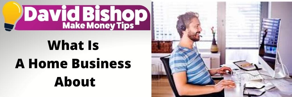 What Is A Home Business About