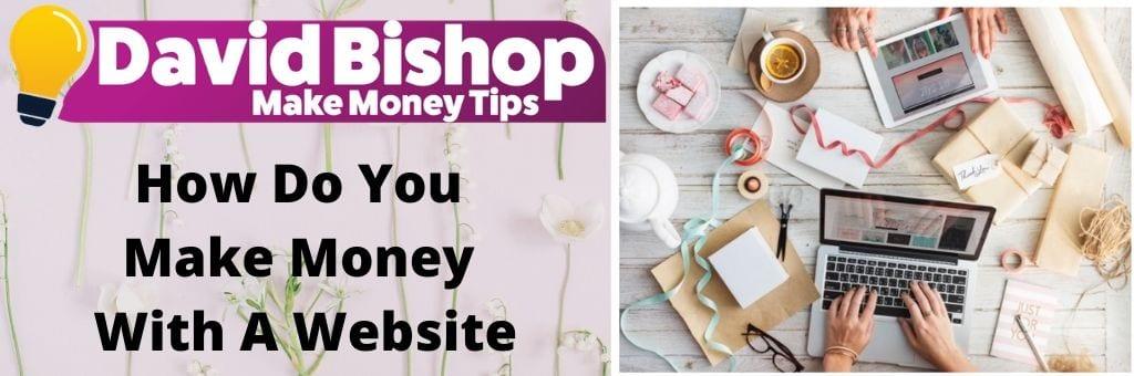 How Do You Make Money With A Website