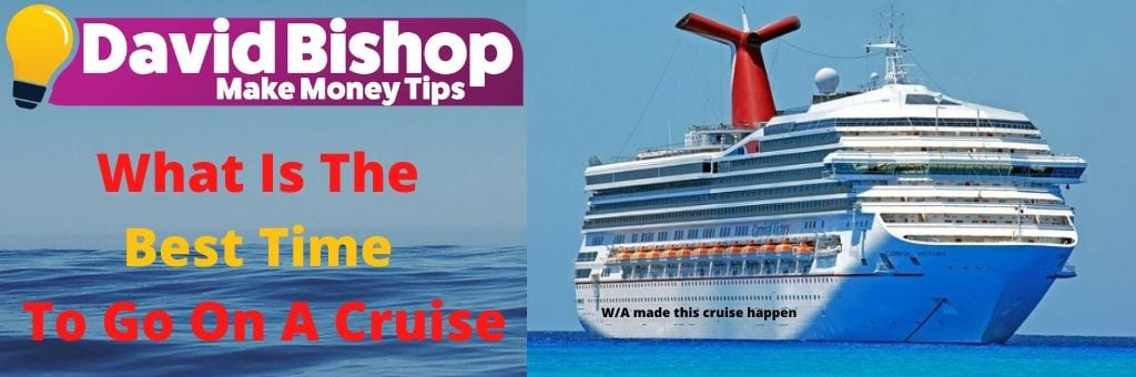What Is The Best Time To Go On A Cruise