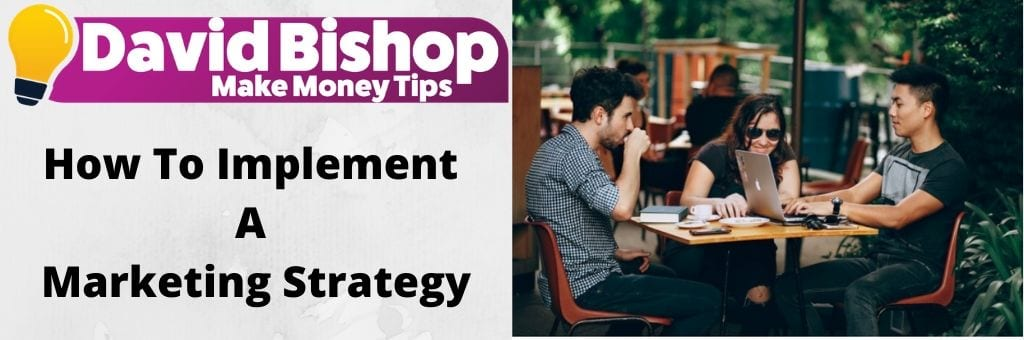 How To Implement A Marketing Strategy