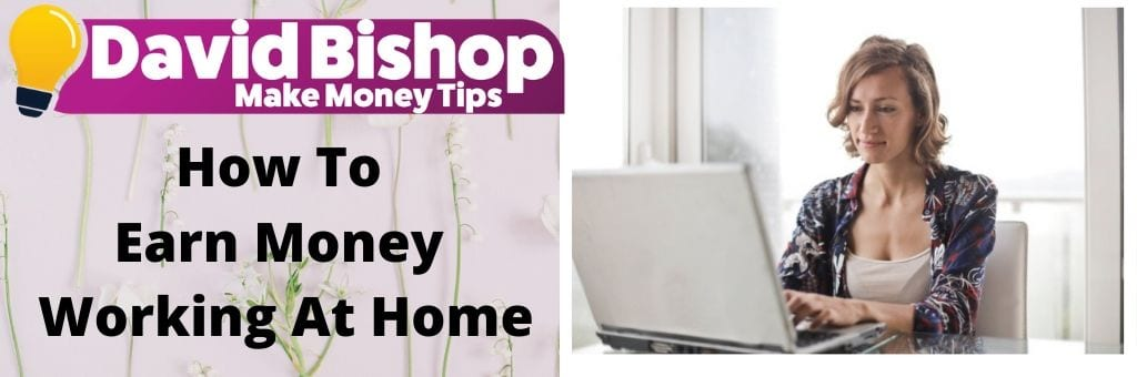 How To Earn Money Working At Home