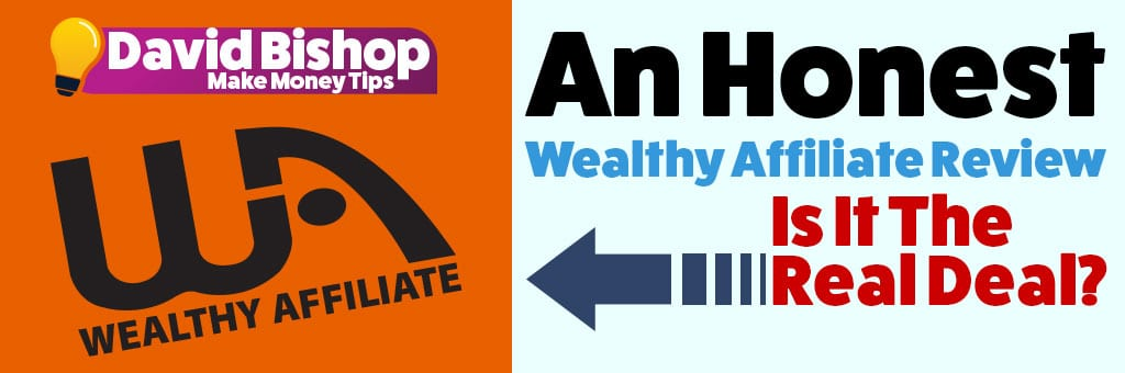 An Honest Wealthy Affiliate Review. Is WA the Real Deal?