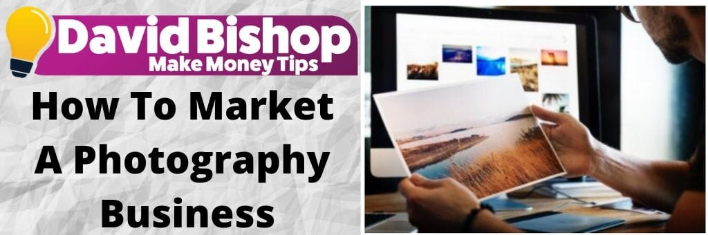 How To Market A Photography Business