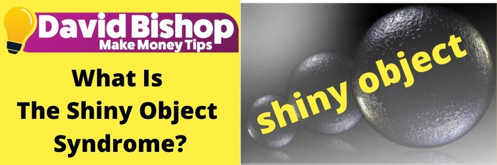 What Is The Shiny Object Syndrome?