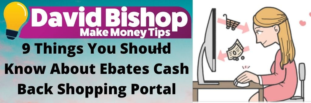 9 Things You Should Know About Ebates Cash Back Shopping Portal