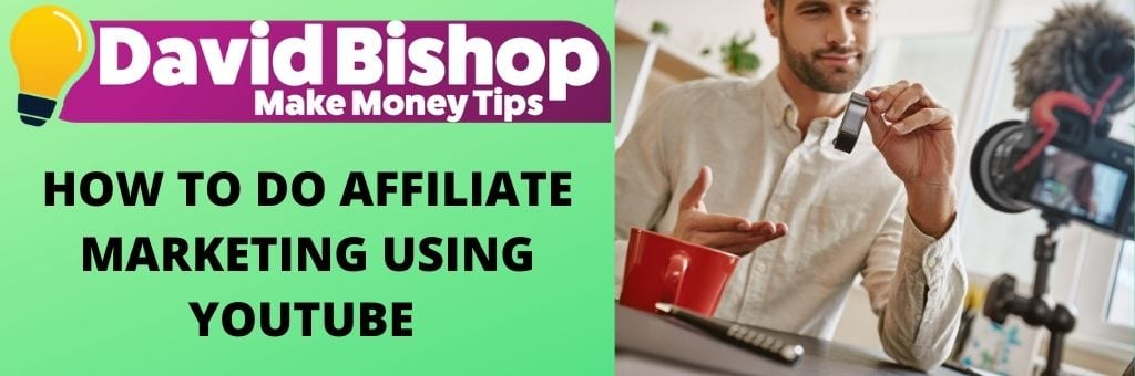 how to do affiliate marketing using Youtube