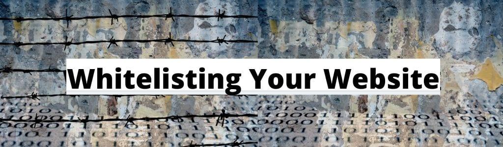 Whitelisting Your Website