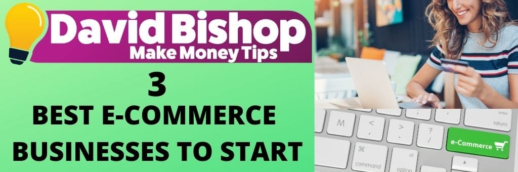 3 Best eCommerce Businesses To Start
