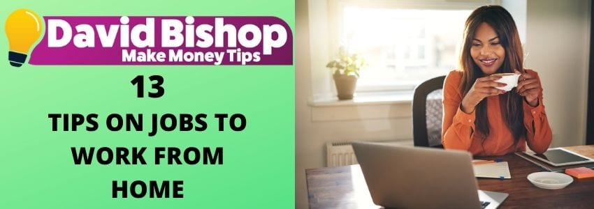 13 Tips On Jobs To Work From Home