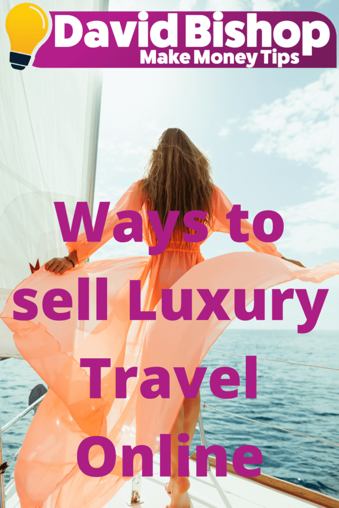 Ways to sell Luxury Travel Online