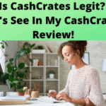 Is CashCrates Legit Let's See In My CashCrates Review!