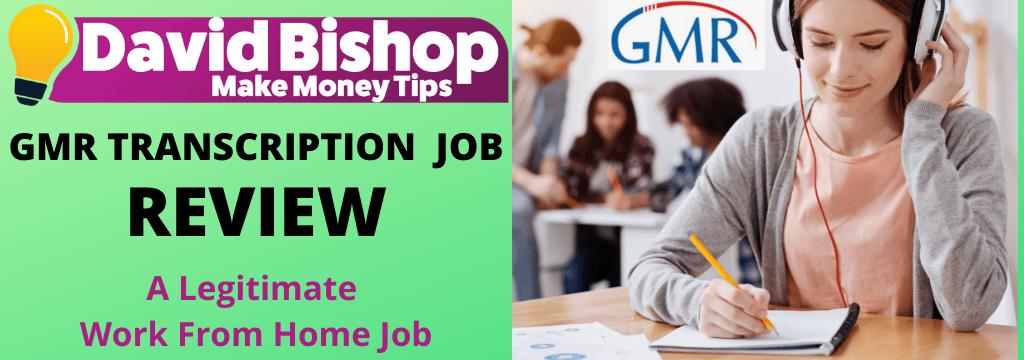 GMR TRANSCRIPTION JOB Review