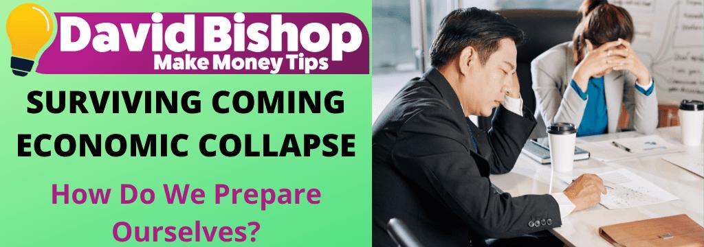 SURVIVING COMING ECONOMIC COLLAPSE