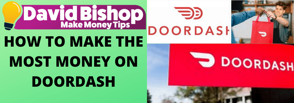 HOW TO MAKE THE MOST MONEY ON DOORDASH